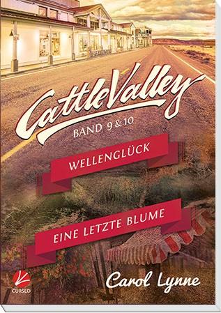 Cattle Valley 09+10: Wellenglück / Eine letzte Blume
