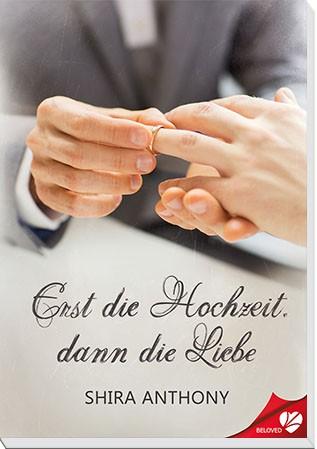 Erst die Hochzeit, dann die Liebe