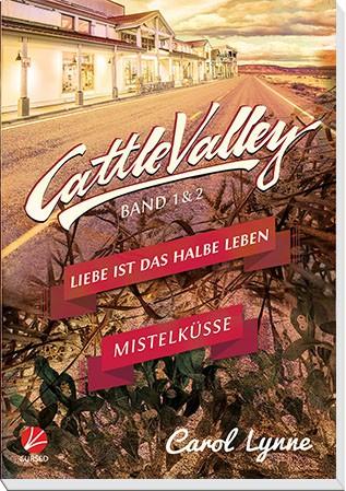Cattle Valley 01+02: Liebe ist das halbe Leben / Mistelküsse
