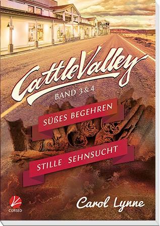 Cattle Valley 03+04: Süßes Begehren / Stille Sehnsucht