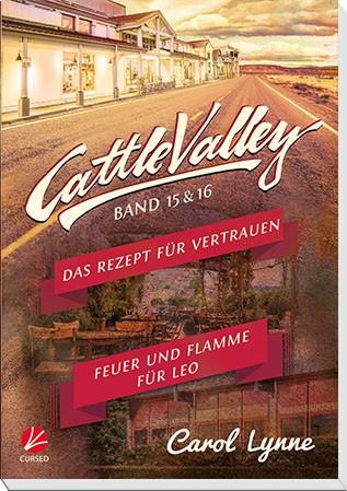 Cattle Valley 15+16: Das Rezept für Vertrauen / Feuer und Flamme für Leo