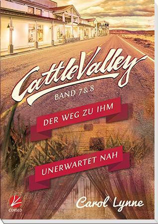 Cattle Valley 07+08: Der Weg zu ihm / Unerwartet nah